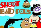 Shoot Bad Pous