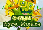 Goblin Flying Machines